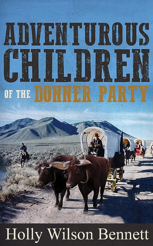 結核専門化するコインAdventurous Children of the Donner Party (English Edition)