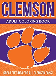 Clemson Adult Coloring Book: A Colorful Way to Cheer on Your Team! (Sports Team Adult Coloring Books) (Volume 1)