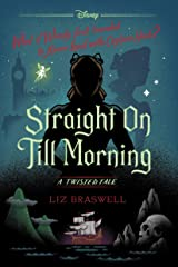 Straight On Till Morning: A Twisted Tale (Twisted Tale, A) Kindle Edition