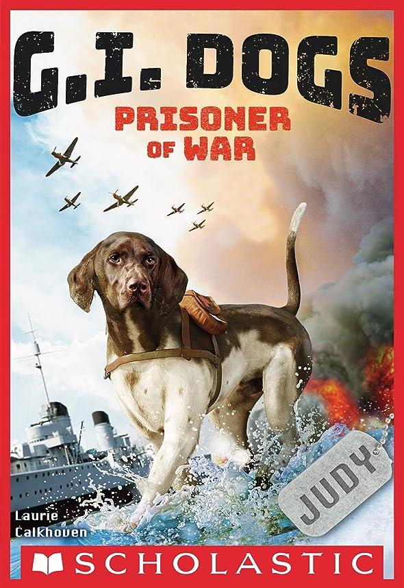 寮草一人でG.I. Dogs: Judy, Prisoner of War (English Edition)