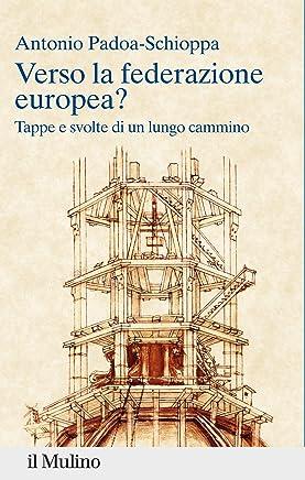 Verso la federazione europea?: Tappe e svolte di un lungo cammino (Percorsi)