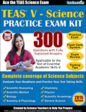 TEAS V - Science Practice Exam Kit: Ace the TEAS V Science Exam, 300 Questions with Fully Explained Answers