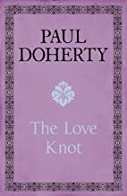 The Love Knot: The tale of one of history's greatest love affairs (English Edition)