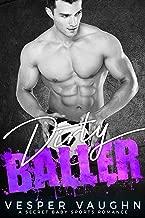 Dirty Baller: A Secret Baby Sports Romance