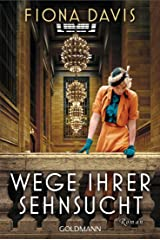 Wege ihrer Sehnsucht: Roman (German Edition) Kindle Edition