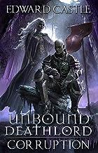 Unbound Deathlord: Corruption (Unbound Deathlord Series Book 3)