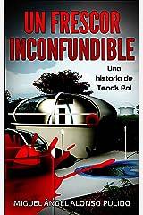 Un Frescor Inconfundible: Una historia de Tenok Pol Versión Kindle