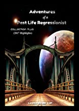 Adventures of a Past Life Regressionist: Collection Two (2017 Highlights) (English Edition)