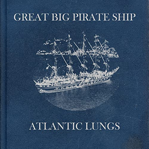 Great Big Pirate Ship by Atlantic Lungs on Amazon Music