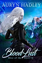 BloodLust: A Vivid Reverse Harem Epic Fantasy (Rise Of The Iliri Book 1)