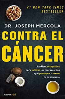 Contra el cáncer / Fat for Fuel: A Revolutionary Diet to Combat Cancer, Boost Brain Power, and Increase Your Energy (Spanish Edition)