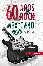 60 años de rock mexicano. Vol. 2: 198-1989