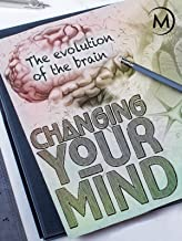 Changing Your Mind: The Evolution of the Brain