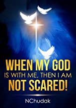 When My God is with Me, Then I am not Scared!: Christian Ebook for Women, Live Fearless Book