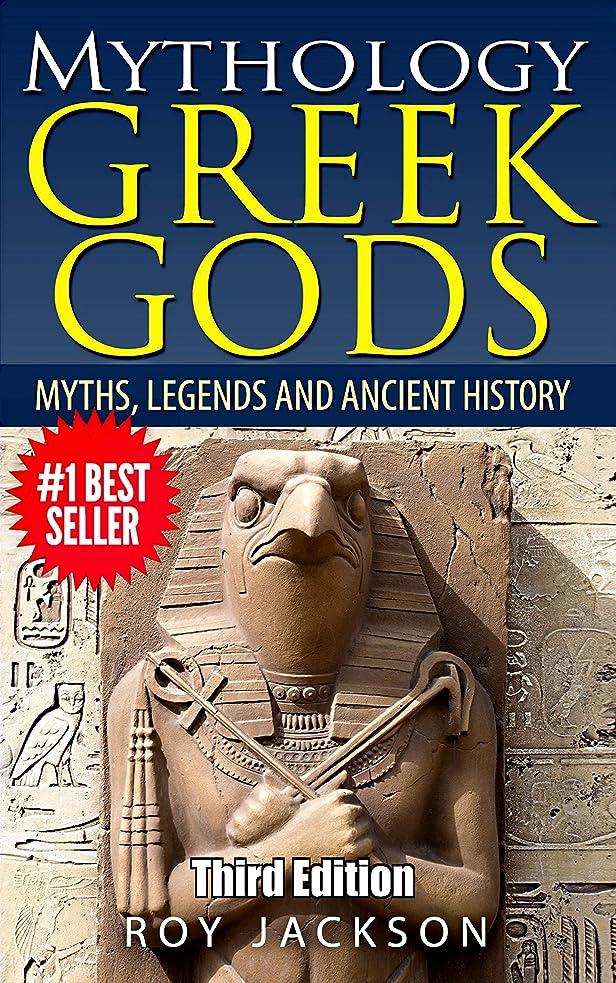 GREEK GODS: Mythology: Myths, Legends and Ancient History (Greek Mythology, Egypt, Ancient Rome, Norse, Gods and Goddesses, Greek Gods, Rome) (English Edition)