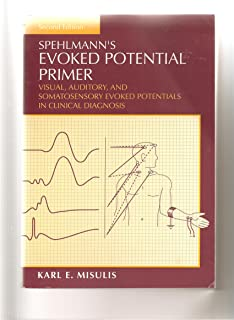 Sphelmann's Evoked Potential Primer: Visual, Auditory, and Somatosensory Evoked Potentials in Clinical Diagnosis