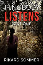 If Nobody Listens Part One: A Gripping Thriller With a Heart-Stopping Twist