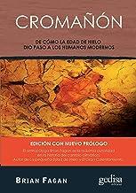 Cromañón: De cómo la Edad de Hielo dio paso a los humanos modernos (Extensión Científica nº 416241) (Spanish Edition)