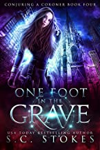 One Foot In The Grave (Conjuring A Coroner Book 4)