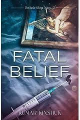 Fatal Belief: A Murder Mystery Novel (The Kanke Killings Trilogy Book 3) Kindle Edition