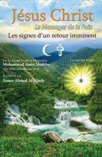 Jésus Christ le messager de la paix les signes d'un retour imminent (French Edition)