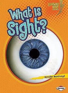 What Is Sight? (Lightning Bolt Books ® ― Your Amazing Senses)