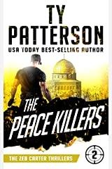 The Peace Killers: A Covert-Ops Suspense Action Novel (Zeb Carter Thrillers Book 2) Kindle Edition