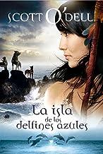 La isla de los delfines azules (Noguer Juvenil) (Spanish Edition)