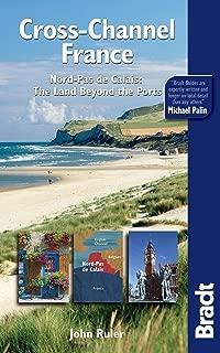 Cross-Channel France: Nord-Pas De Calais: The Land Beyond The Ports (Bradt Travel Guide)