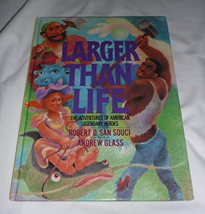 Larger Than Life: The Adventures of American Legendary Heroes