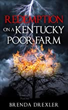 Redemption on a Kentucky Poor Farm