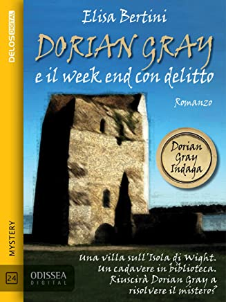 Dorian Gray e il week end con delitto (Odissea Digital)