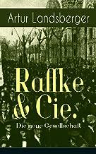 Raffke & Cie. - Die neue Gesellschaft: Illustrierte Ausgabe - Eine Gesellschaftssatire (German Edition)