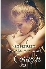 Dos golpes a un mismo corazón (Spanish Edition) Kindle Edition
