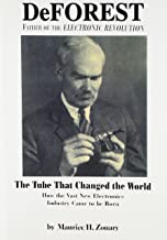 DeForest : Father of the Electronic Revolution
