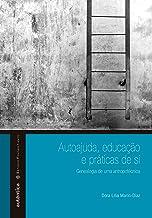 Autoajuda, educação e práticas de si: Genealogia de uma antropotécnica