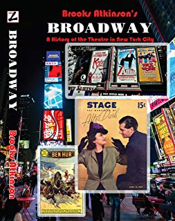 Broadway: A History of the Theatre in New York City (The Brooks Atkinson Series Book 1)