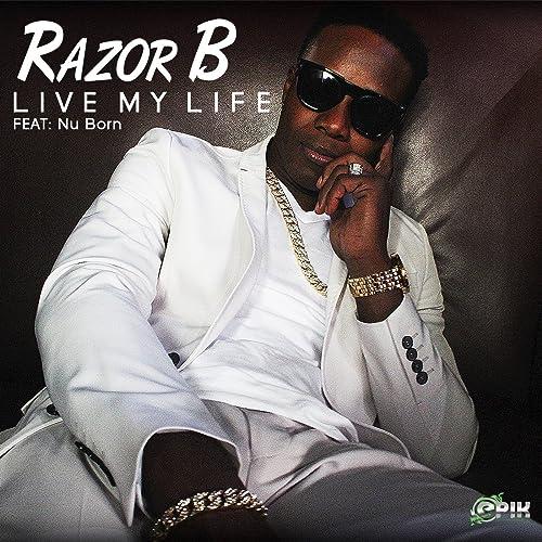 6bf4ba5c364d Live My Life (feat. Nu Born) by Razor B on Amazon Music - Amazon.com