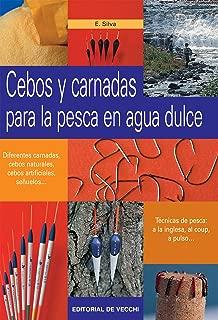 Cebos y carnadas para la pesca en agua dulce (Spanish Edition)