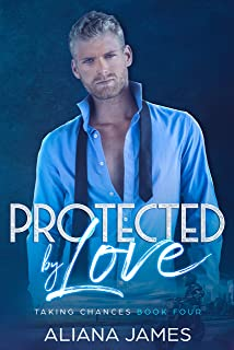 Protected by Love (Taking Chances Book 4)