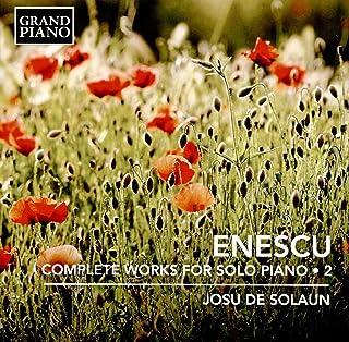 Enescu, G.: Piano Works (Complete), Vol. 2 (Solaun)