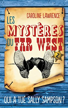 Les Mystères du Far West, Tome 2 : Qui a tué Sally Sampson ?