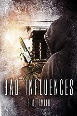 Bad Influences (Agent Juliet Book 2) Kindle Edition