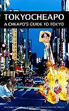 Tokyo Cheapo: A Cheapo's Guide To Tokyo