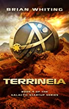 Terrineia: Book 4 of the Galactic Startup Series
