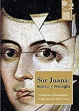 Sor Juana: teatro y teología (Novohispana nº 2) (Spanish Edition)