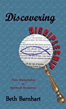 Discovering Discipleship: True Discipleship vs. Spiritual Deception