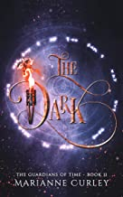 The Dark (The Guardians of Time Series Book 2)