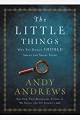 The Little Things: Why You Really Should Sweat the Small Stuff Kindle Edition