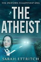 The Atheist (The Deiform Fellowship Book 1) (English Edition)
